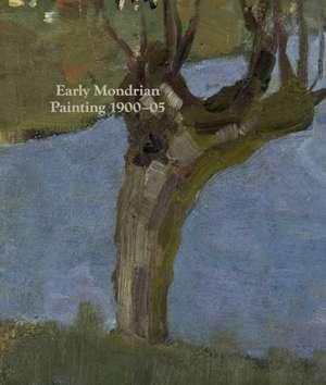 Early Mondrian: Painting 1900-1905 de Hans Janssen