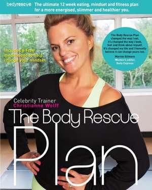 The Body Rescue Plan de Christianne Wolff