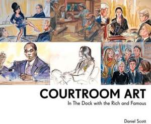 Courtroom Art de Daniel Scott