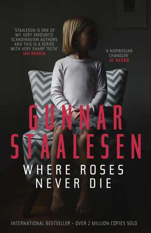 Where Roses Never Die de Gunnar Staalesen