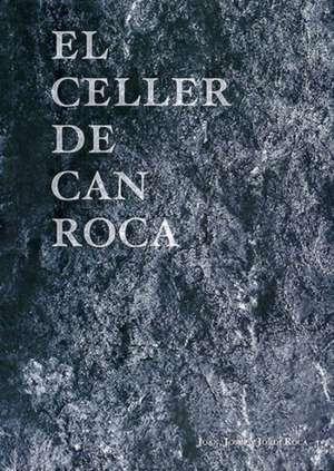 El Celler de Can Roca de Joan Josep Jordi Roca Roca Roca
