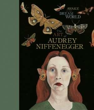 Awake in the Dream World de Audrey Niffenegger