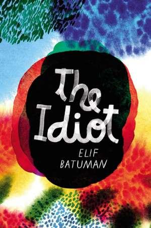 Batuman, E: Idiot