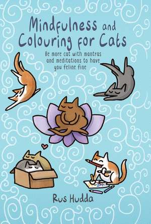 Mindfulness and Colouring for Cats imagine