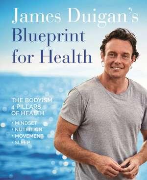James Duigan's Blueprint for Health de James Duigan