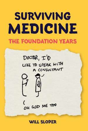 Surviving Medicine de Will Sloper