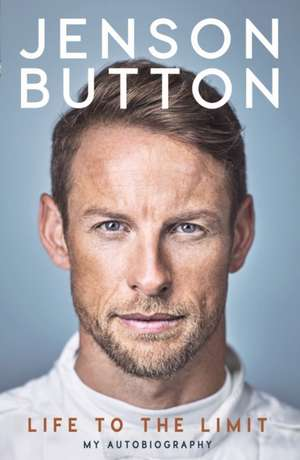Jenson Button: Life to the Limit de Jenson Button