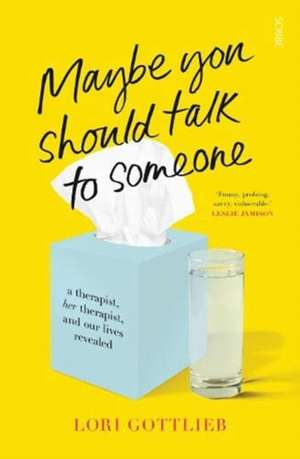 Maybe You Should Talk to Someone de Lori Gottlieb
