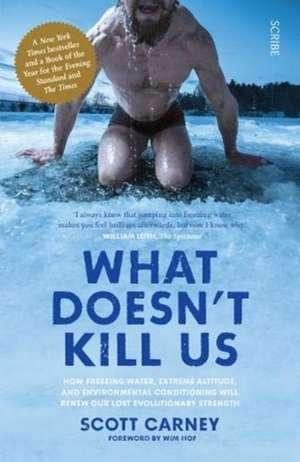 What Doesn't Kill Us de Scott Carney
