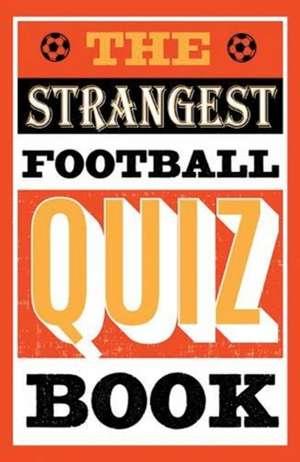 THE STRANGEST QUIZ BOOK FOOTBALL imagine