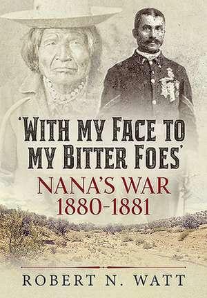 'With My Face to My Bitter Foes' de Robert N. Watt