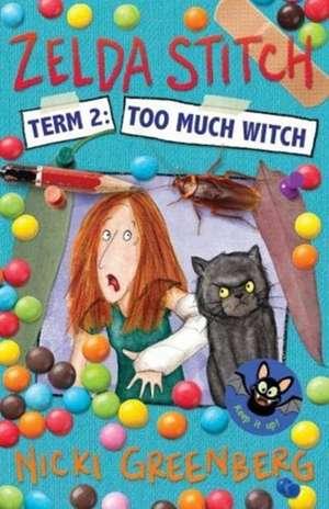 Zelda Stitch Term Two: Too Much Witch de Nicki Greenberg