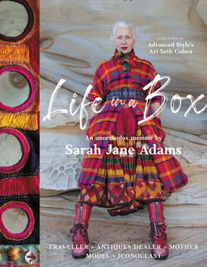 Life in a Box: Rebel. Traveller. Antiques Dealer. Mother. Model. Iconoclast. de Sarah Jane Adams