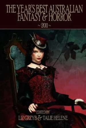 The Year's Best Australian Fantasy & Horror 2011 de Liz Grzyb