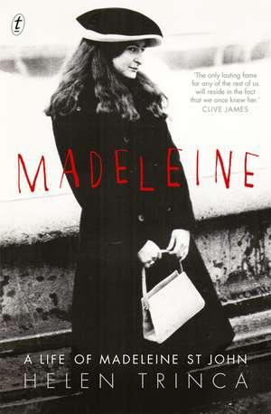 Madeleine: A Life Of Madeleine St John de Helen Trinca