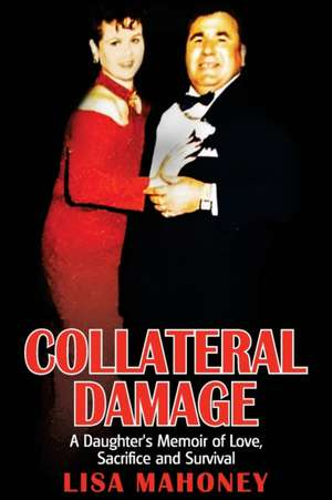 Collateral Damage de Lisa Mahoney