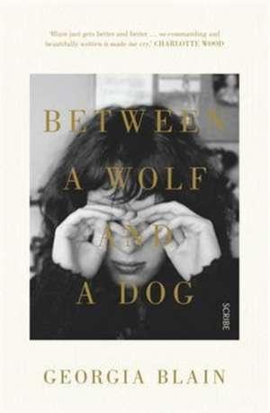 Blain, G: Between a Wolf and a Dog de Georgia Blain