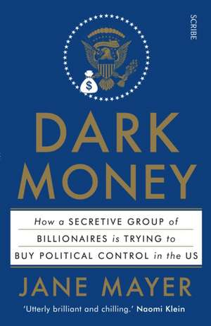 Dark Money de Jane Mayer
