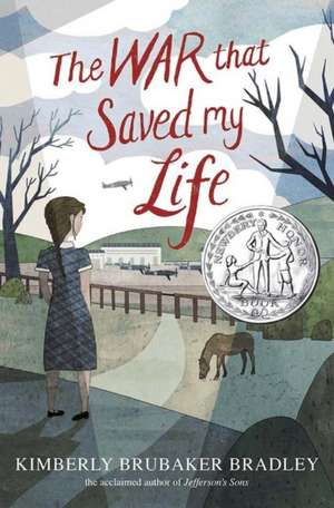 The War That Saved My Life de Kimberly Brubaker Bradley