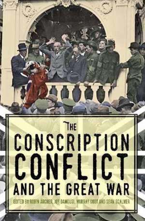 Conscription Conflict & the Great War imagine