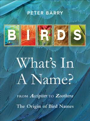 Birds: What's In A Name? de Peter Barry