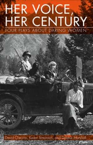 Her Voice, Her Century: Four Plays About Daring Women de David Cheoros