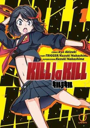 Kill la Kill Volume 1 de Kazuki Nakashima