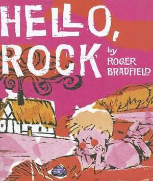 Hello, Rock de Roger Bradfield