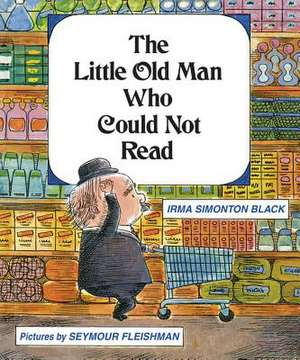 The Little Old Man Who Could Not Read de Irma Simonton Black