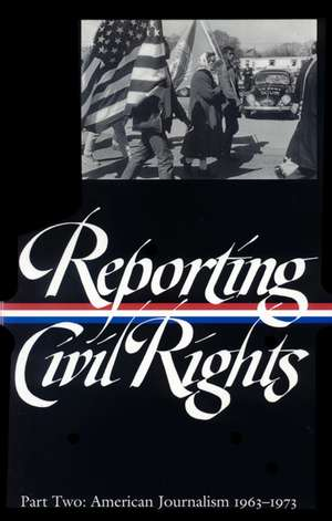Reporting Civil Rights, Part Two:  American Journalism 1963-1973 de various