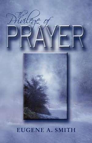 The Privilege of Prayer de Eugene Smith