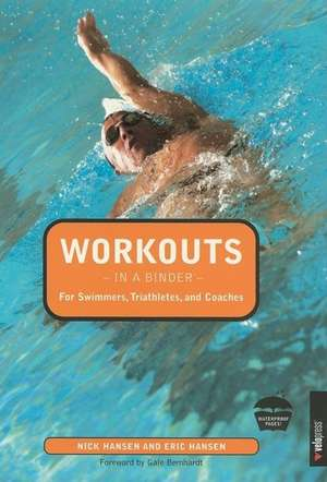 Workouts in a Binder for Swimmers, Triathletes, and Coaches de Nick Hansen