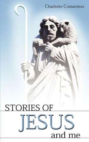Stories of Jesus and Me de Charlotte Constantino