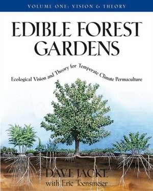 Edible Forest Gardens, Volume 1 imagine