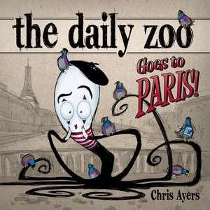 Daily Zoo Goes to Paris! de Chris Ayers