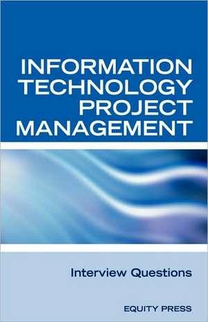 Information Technology Project Management Interview Questions de Terry Sanchez-Clark