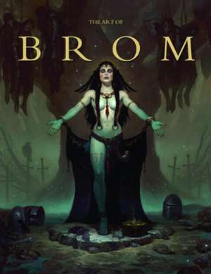 The Art Of Brom imagine