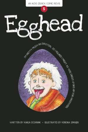 Egghead: Book 5 de Karla Oceanak