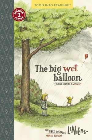 The Big Wet Balloon/El Globo Grande y Mojado