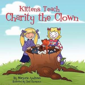 Kittens Teach Charity the Clown