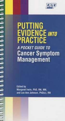 Putting Evidence Into Practice a Pocket Guide to Cancer Symptom Management