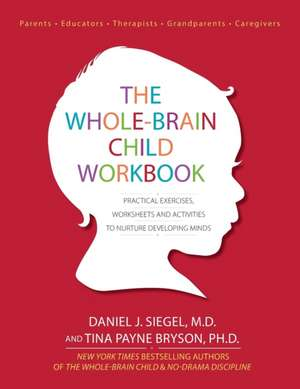The Whole Brain Child Workbook
