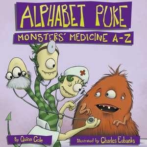 Alphabet Puke:  Monsters' Medicine A-Z de Quinn Cole
