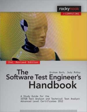 The Software Test Engineer's Handbook de Graham Bath