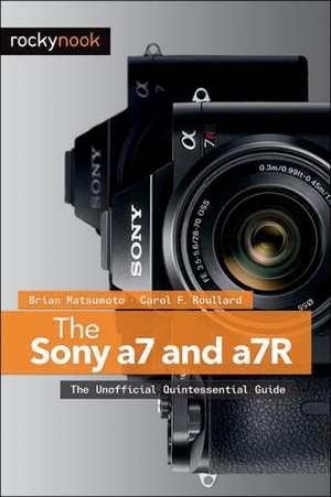 The Sony a7 and a7R de Brian Matsumoto