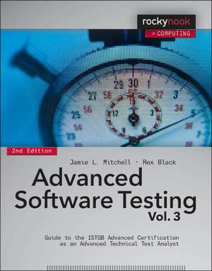 Advanced Software Testing - Vol. 3: Guide to the ISTQB Advanced Certification as an Advanced Technical Test Analyst Volume 3 de Jamie Mitchell