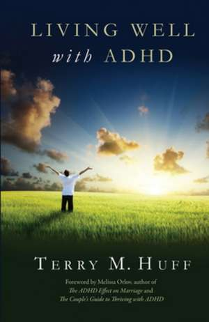 Living Well with ADHD de Terry Huff