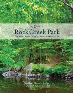 A Year in Rock Creek Park:  The Wild, Wooded Heart of Washington, DC de Melanie Choukas-Bradley