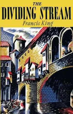 The Dividing Stream de Francis King