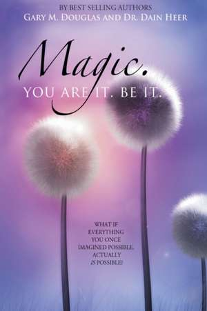 Magic. You Are It. Be It. de Dain Heer
